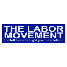 THE LABOR MOVEMENT Bumper Bumper Sticker