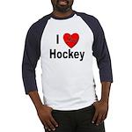 I Love Hockey (Front) Baseball Jersey