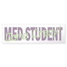 Med Student Gone Crazy! Bumper Bumper Sticker