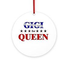 GIGI for queen Ornament (Round)