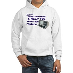 Drop Everything & Help You Hooded Sweatshirt