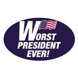Worst President Ever Oval Bumper Stickers