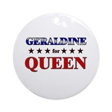 GERALDINE for queen Ornament (Round)