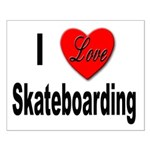 I Love Skateboarding Small Poster