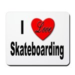 I Love Skateboarding Mousepad