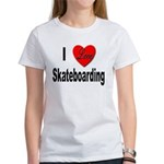 I Love Skateboarding (Front) Women's T-Shirt