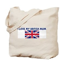 I LOVE MY BRITISH MOM Tote Bag