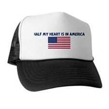 HALF MY HEART IS IN AMERICA Trucker Hat