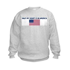 HALF MY HEART IS IN AMERICA Sweatshirt