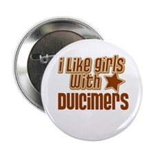 "I Like Girls with Dulcimers 2.25"" Button (10 pack)"