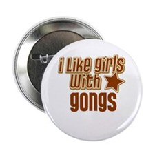 "I Like Girls with Gongs 2.25"" Button (10 pack)"