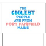 Coolest: Fort Fairfield, ME Yard Sign
