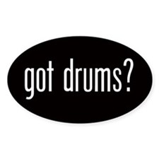 Got Drums? Oval Decal