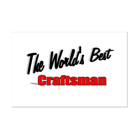 &quot;The World's Best Craftsman&quot; Mini Poster Print