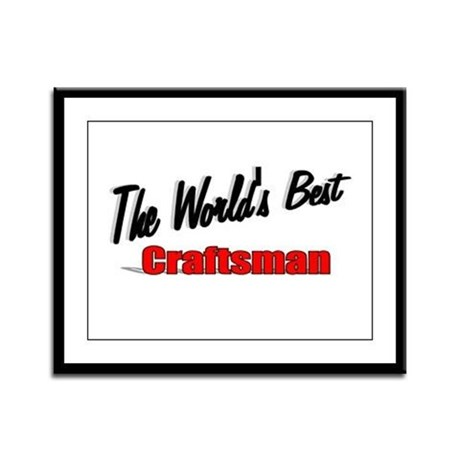 &quot;The World's Best Craftsman&quot; Framed Panel Print