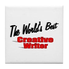 """The World's Best Creative Writer"" Tile Coaster"