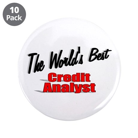 """The World's Best Credit Analyst"" 3.5"" Button (10"
