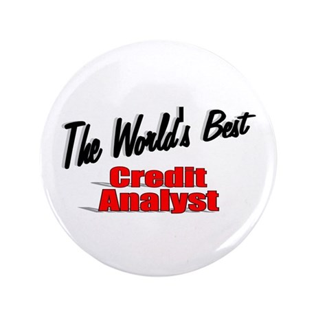 """The World's Best Credit Analyst"" 3.5"" Button (100"