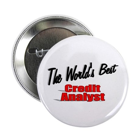 """The World's Best Credit Analyst"" 2.25"" Button (10"