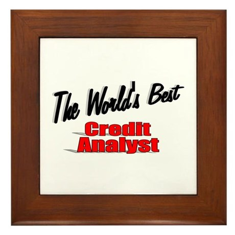 """The World's Best Credit Analyst"" Framed Tile"