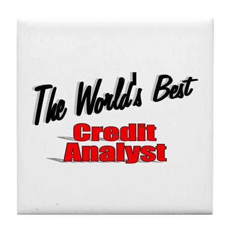 """The World's Best Credit Analyst"" Tile Coaster"