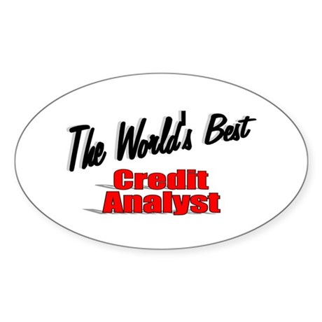 """The World's Best Credit Analyst"" Oval Sticker"