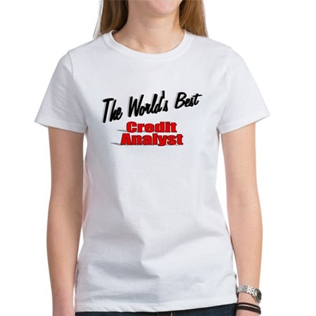 """The World's Best Credit Analyst"" Women's T-Shirt"