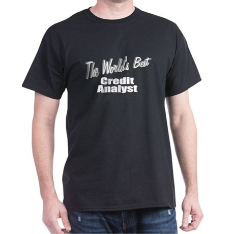 """The World's Best Credit Analyst"" Dark T-Shirt"