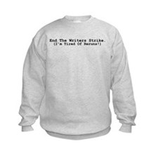 End The Writers Strike (I'm Tired Of Reruns!) Sweatshirt