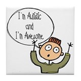 I'm Autistic & Awesome Tile Coaster