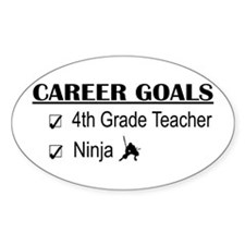 4th Grade Tchr Career Goals Oval Decal