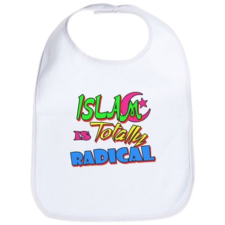 Islam Is Totally Radical Bib