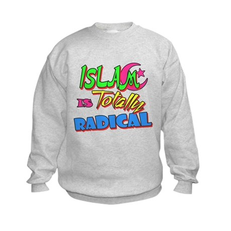Islam Is Totally Radical Kids Sweatshirt
