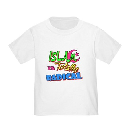 Islam Is Totally Radical Toddler T-Shirt