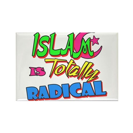 Islam Is Totally Radical Rectangle Magnet