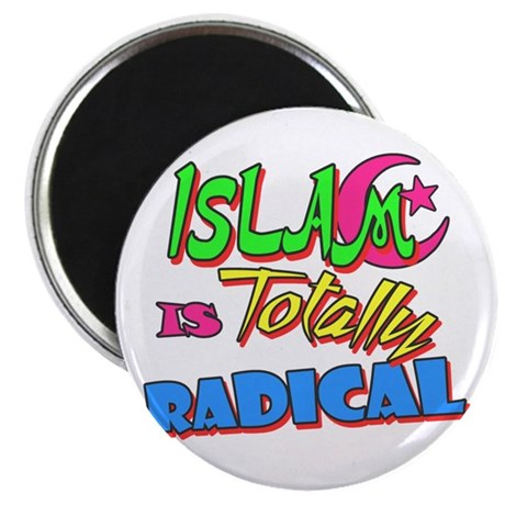 Islam Is Totally Radical Magnet