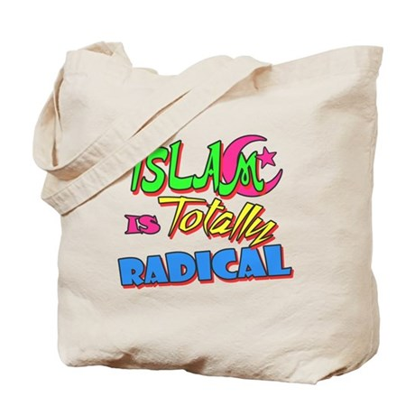Islam Is Totally Radical Tote Bag