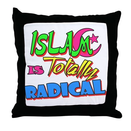 Islam Is Totally Radical Throw Pillow