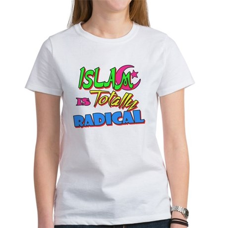 Islam Is Totally Radical Womens T-Shirt