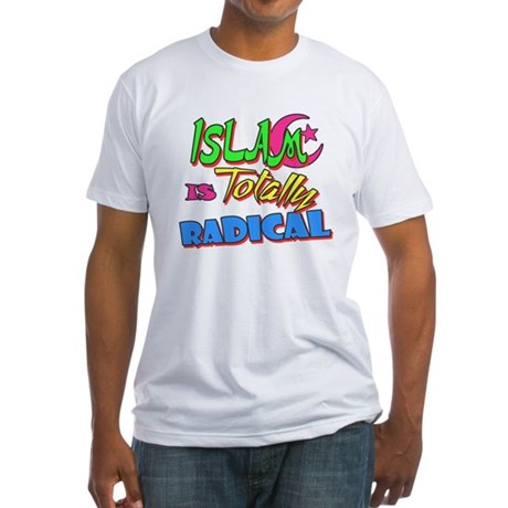 Islam Is Totally Radical Fitted T-Shirt