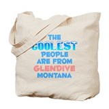 Coolest: Glendive, MT Tote Bag