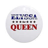 ELYSSA for queen Ornament (Round)