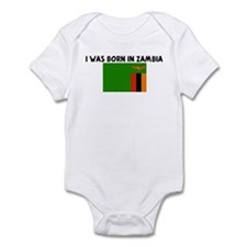I WAS BORN IN ZAMBIA Infant Bodysuit