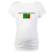 HALF MY HEART IS IN ZAMBIA Shirt
