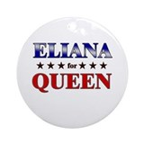 ELIANA for queen Ornament (Round)