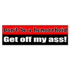 Hemorrhoid Bumper Bumper Sticker