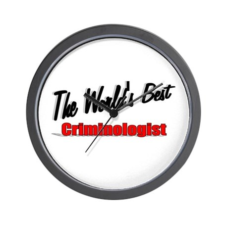 """The World's Best Criminologist"" Wall Clock"