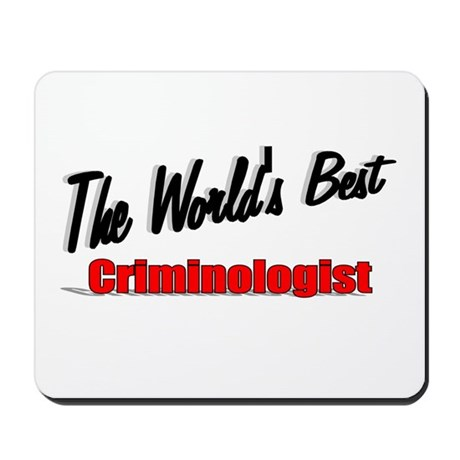 """The World's Best Criminologist"" Mousepad"