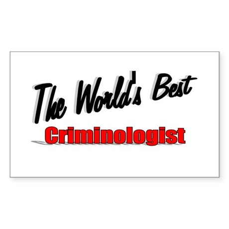 """The World's Best Criminologist"" Sticker (Rectangu"