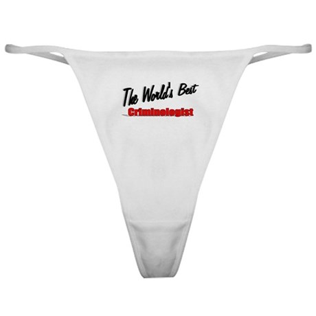 &quot;The World's Best Criminologist&quot; Classic Thong